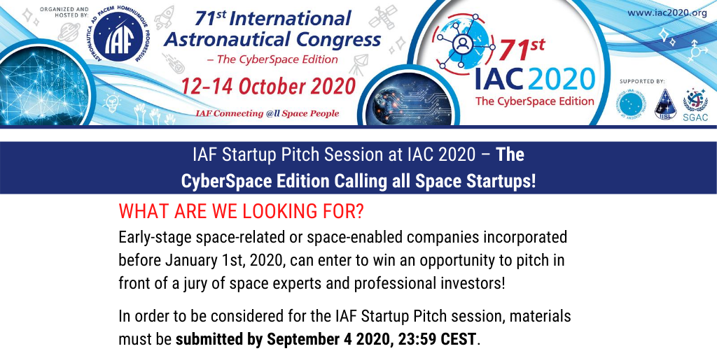 IAF Startup Pitch Session at IAC 2020 – The CyberSpace Edition Calling all Space Startups!